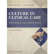 Culture in Clinical Care : Strategies for Competence by Bonder, Bette; Martin, Laura E., 9781617110405