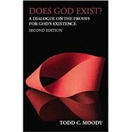 Does God Exist?: A dialogue on the proofs for God�s existence by Moody, Todd C., 9781624660405