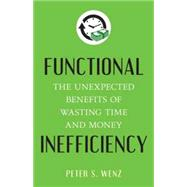 Functional Inefficiency by WENZ, PETER S., 9781633880405