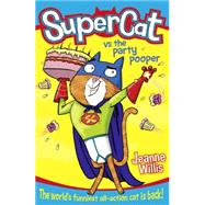 Supercat vs the Party Pooper by Willis, Jeanne; Field, Jim, 9780008110406