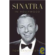 Sinatra in Hollywood by Santopietro, Tom, 9780312590406