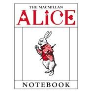 The Macmillan Alice White Rabbit Notebook by Carroll, Lewis; Tenniel, John, Sir, 9781509810406