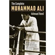 The Complete Muhammad Ali by Reed, Ishmael, 9781771860406