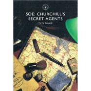 SOE Churchill's Secret Agents by Crowdy, Terry, 9781784420406