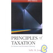 Principles of Taxation For Business Investment Planning 2002 by JONES S, 9780072460407