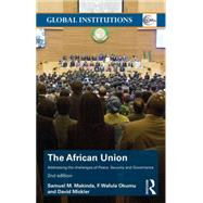 The African Union: Addressing the Challenges of Peace, Security, and Governance by Samuel M. Makinda; Department, 9781138790407