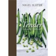 Tender: A Cook and His Vegetable Patch by Slater, Nigel, 9781607740407