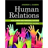 Human Relations for Career and Personal Success Concepts, Applications, and Skills by DuBrin, Andrew J., 9780134130408