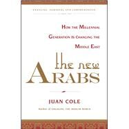 The New Arabs by Cole, Juan, 9781451690408
