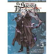 The Sacred Blacksmith Vol. 5 by Miura, Isao; Yamada, Kotaro, 9781626920408