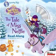 Sofia the First Read-Along Storybook and CD The Tale of Miss Nettle by Disney Book Group; Disney Storybook Art Team, 9781484730409