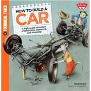How to Build a Car by Lacey, Saskia; Sodomka, Martin, 9781633220409
