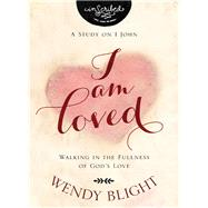 I Am Loved by Blight, Wendy, 9780310090410