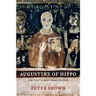 Augustine of Hippo: Forty-Fifth Anniversary Edition by Brown, Peter, 9780520280410