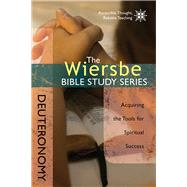 The Wiersbe Bible Study Series: Deuteronomy Acquiring the Tools for Spiritual Success by Wiersbe, Warren W., 9780781410410