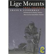 Lige Mounts, Free Trapper by Linderman, Frank Bird, 9780803280410