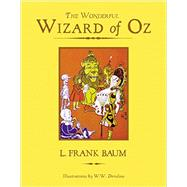The Wonderful Wizard of Oz by Baum, L. Frank; Denslow, W. W., 9781631060410