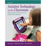 Assistive Technology in the Classroom Enhancing the School Experiences of Students with Disabilities, Enhanced Pearson eText with Loose-Leaf Version -- Access Card Package by Dell, Amy G.; Newton, Deborah A.; Petroff, Jerry G., 9780134170411