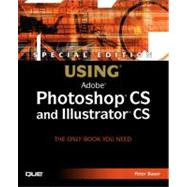 Special Edition Using Photoshop CS and Illustrator CS by Bauer, Peter, 9780789730411