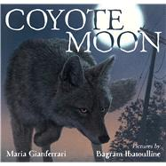 Coyote Moon by Gianferrari, Maria; Ibatoulline, Bagram, 9781626720411