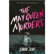 The May Queen Murders by Jude, Sarah, 9780544640412