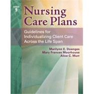 Nursing Care Plans: Guidelines for Individualizing Client Care Across the Life Span by Doenges, Marilyn E., 9780803630413