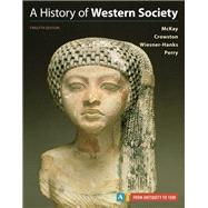 A History of Western Society, Volume A by McKay, John P.; Haru Crowston, Clare; Wiesner-Hanks, Merry E.; Perry, Joe, 9781319040413