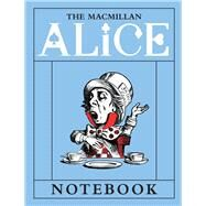 The Macmillan Alice Mad Hatter Notebook by Carroll, Lewis; Tenniel, John, Sir, 9781509810413