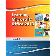 Learning Microsoft Office 2013 Level 1 -- CTE/School by Emergent Learning; Weixel, Suzanne; Wempen, Faithe; Skintik, Catherine, 9780133390414