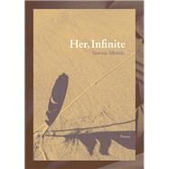 Her, Infinite by Morris, Sawnie, 9781936970414