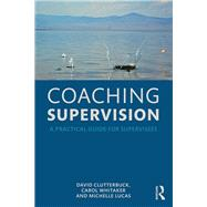 Coaching Supervision: A Practical Guide for Supervisees by Clutterbuck; David, 9781138920415