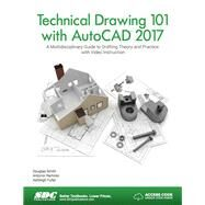 Technical Drawing 101 with AutoCAD 2017 by Ashleigh Fuller, 9781630570415