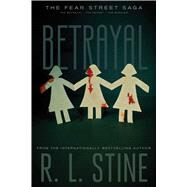 Betrayal The Betrayal; The Secret; The Burning by Stine, R.L., 9781481450416
