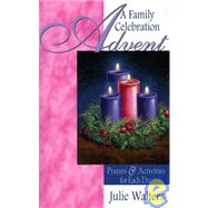 Advent : Prayers and Activities for Each Day by Walters, Julie, 9781593250416