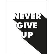 Never Give Up by Summersdale, 9781786850416