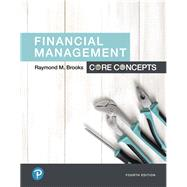 Financial Management Core Concepts by Brooks, Raymond, 9780134730417