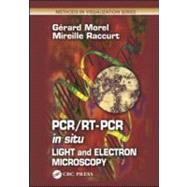 PCR/RT- PCR in situ: Light and Electron Microscopy by Morel; Gerard, 9780849300417