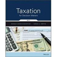 Taxation for Decision Makers, 2017 Edition by Dennis-Escoffier, Shirley; Fortin, Karen A., 9781119330417