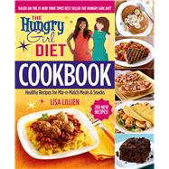 The Hungry Girl Diet Cookbook Healthy Recipes for Mix-n-Match Meals & Snacks by Lillien, Lisa, 9781250080417