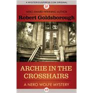 Archie in the Crosshairs by Goldsborough, Robert, 9781497690417