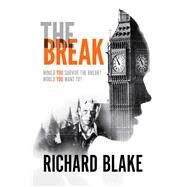 The Break by Blake, Richard, 9781910720417