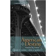 American Destiny Narrative of a Nation,  Combined Volume by Carnes, Mark C.; Garraty, John A., 9780205790418
