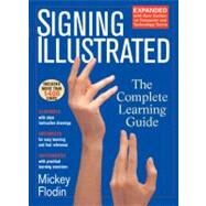 Signing Illustrated : The Complete Learning Guide by Flodin, Mickey, 9780399530418