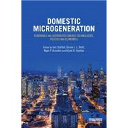 Domestic Microgeneration: Renewable and Distributed Energy Technologies, Policies and Economics by Staffell; Iain, 9780415810418
