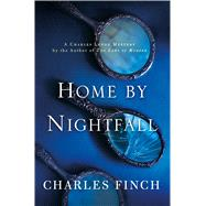 Home by Nightfall A Charles Lenox Mystery by Finch, Charles, 9781250070418