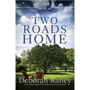 Two Roads Home by Raney, Deborah, 9781426770418
