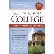 Get into Any College Secrets of Harvard Students by Tanabe, Gen; Tanabe, Kelly, 9781617600418