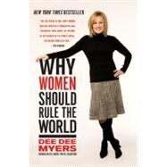 Why Women Should Rule the World : A Memoir by Myers, Dee Dee, 9780061140419