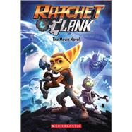 Ratchet and Clank: The Movie Novel by Unknown, 9781338030419
