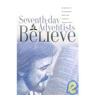 Seventh-Day Adventist Believe : An Exposition of Fundamental Deliefs of the Seventh-day Adventist Church by Unknown, 9781578470419